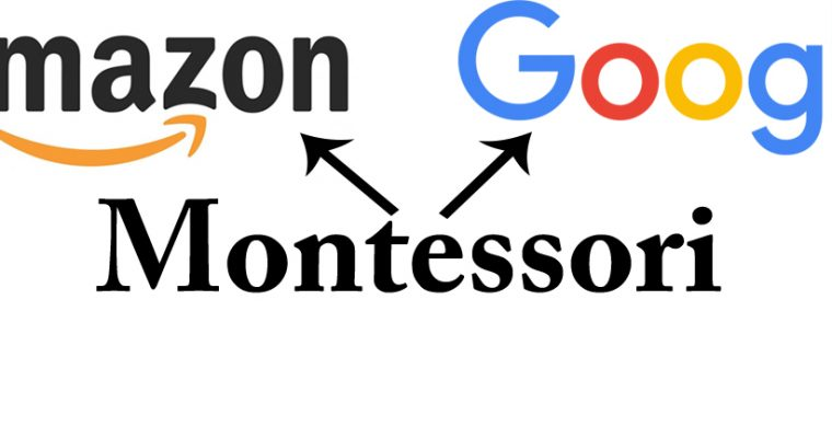 Amazon, Google and Montessori