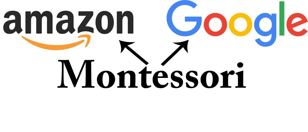 Amazon, Google and Montessori